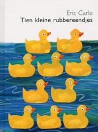 Tien kleine rubbereendjes - Eric Carle (ISBN 9789462291164)