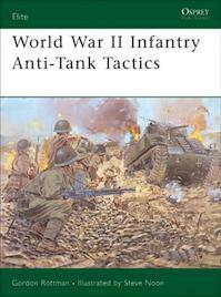 World War II Infantry Anti-Tank Tactics - Gordon L. Rottman (ISBN 9781841768427)