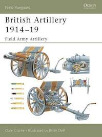 British Artillery 1914-18 - Dale Clarke (ISBN 9781841766881)