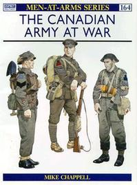 The Canadian Army at war - Mike Chappell (ISBN 9780850456004)