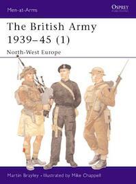 The British Army 1939 45 (1) - Martin Brayley (ISBN 9781841760520)