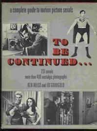 To Be Continued ... - Ken Weiss, Edwin Goodgold (ISBN 9780517166253)