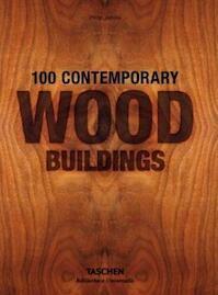 100 Contemporary Wood Buildings - Philip Jodidio (ISBN 9783836561563)