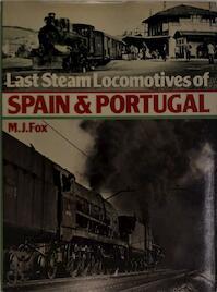 Last Steam Locomotives of Spain & Portugal - Michael Jeremy Fox (ISBN 9780711006980)
