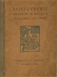 L'orfèvrerie religieuse en Belgique - L & F Crooy