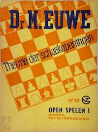 Theorie der schaakopeningen Open Spelen I - M. dr Euwe