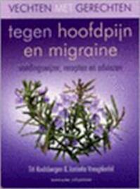 Vechten met gerechten tegen hoofdpijn en migraine - T. Koolsbergen, J. Vreugdenhil (ISBN 9789059561342)