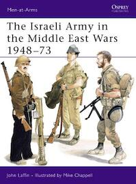 Israeli Army in the Middle East Wars, 1948-73 - John Laffin (ISBN 9780850454505)