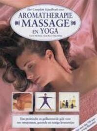 Het complete handboek voor aromatherapie, massage en yoga - Carole Macgilvery, S.G.E.M. Snepvangers, Trieneke Dijkhof (ISBN 9789055611768)