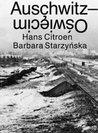 Auschwitz-Oswiecim - Hans Citroen, Barbara Starzynska (ISBN 9789460830402)