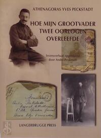 Hoe mijn grootvader twee oorlogen overleefde - (ISBN 9789090280127)