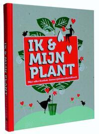 Ik en mijn plant - Liedewij Loorbach (ISBN 9789079961832)