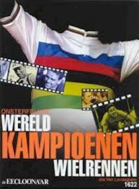 Onsterfelijke wereldkampioenen wielrennen - Jos Van Landeghem (ISBN 9789074128704)
