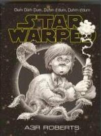 Star warped - A.R.R.R. Roberts, Adam Charles Roberts (ISBN 9780575076884)