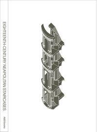 Showpiece and utility: eighteenth-century neapolitan staircases - Dirk De Meyer, Kersten Geers (ISBN 9789076714493)