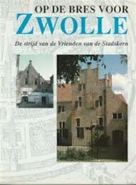 Op de bres voor zwolle - Verlaan (ISBN 9789066303287)