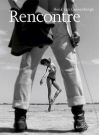 La Rencontre - Henk van Cauwenbergh (ISBN 9789058563545)