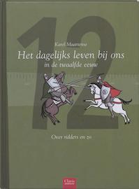 Het dagelijkse leven in de 12e eeuw - Karel Maartense (ISBN 9789044805345)