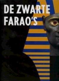 De zwarte farao's - Dietrich Wildung, John Vrieze (ISBN 9789040091889)