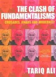 The clash of fundamentalisms - Tariq Ali (ISBN 9781859844571)