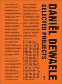 Daniel Dewaele, selected projects - Johan Pas, Pascal Gielen (ISBN 9789490800079)