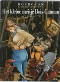 Kinderen van de wind 06. de kleindochter van bois-caiman 1 - Francois Bourgeon (ISBN 9782356480958)