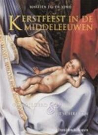 Kerstfeest in de Middeleeuwen - Martien J.G. de Jong (ISBN 9789058261052)