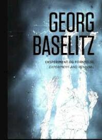 Georg Baselitz - Siegfried Gohr (ISBN 9788792307255)