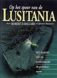 Op het spoor van de Lusitania - R.D. Ballard, S. Dunmore (ISBN 9789067073776)