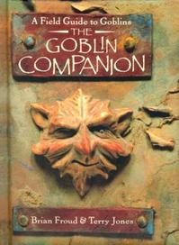 The Goblin Companion - Brian Froud, Terry Jones (ISBN 9780760711088)