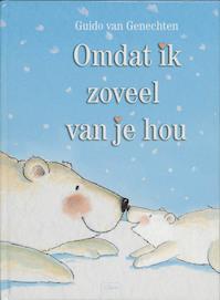 Omdat ik zoveel van je hou - Guido Van Genechten (ISBN 9789044800739)