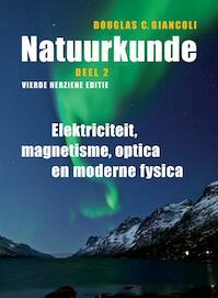 Deel 2 Elektriciteit, magnetisme, optica en moderne fysica - Douglas C. Giancoli (ISBN 9789043028691)