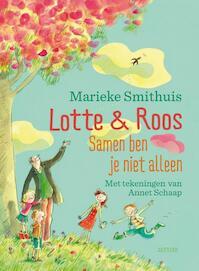 Lotte & Roos - Samen ben je niet alleen - Marieke Smithuis (ISBN 9789045118383)