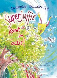 Superjuffie komt in actie! - Janneke Schotveld (ISBN 9789000316786)