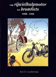 Van rijwielhulpmotoren tot bromfiets 1950-1960 - S.G. van den Kamp (ISBN 9789090091921)