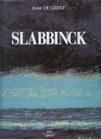 Slabbinck (1914-1991) - Joost de Geest (ISBN 9782930217147)