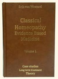 Classical Homeopathy Evidence Based Medicine vol.1+vol2. - Erik van Woensel (ISBN 9789078742012)