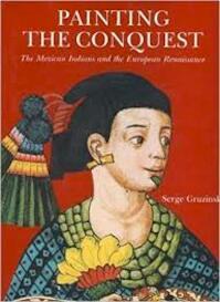 Painting the conquest - Serge Gruzinski (ISBN 9782080135216)