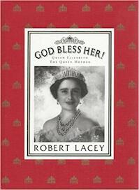 God Bless Her! - Robert Lacey