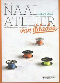 Het naaiatelier van Ildadee - Hilde Ade (ISBN 9789058269836)