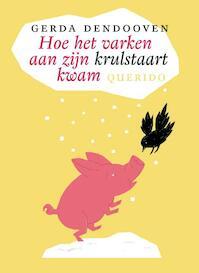 Hoe het varken aan zijn krulstaart kwam - G. Dendooven (ISBN 9789045107592)
