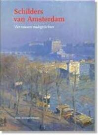 Schilders van Amsterdam - Carole Denninger-Schreuder (ISBN 9789068682700)