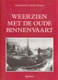 Weerzien met de oude binnenvaart - Rob Martens, Lieuwe Westra (ISBN 9789021511054)