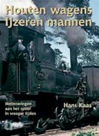 Houten wagens ijzeren mannen - Hans Kaas (ISBN 9789071513589)