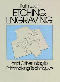 Etching, Engraving and Other Intaglio Printmaking Techniques - Ruth Leaf (ISBN 9780486247212)