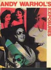 Andy Warhol's exposures - Andy Warhol, Bob Colacello (ISBN 9780448126586)