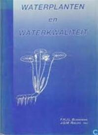 Waterplanten en waterkwaliteit - F. H. J. L. Bloemendaal, J. G. M. Roelofs (ISBN 9789050110143)