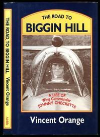 The Road to Biggin Hill - Vincent Orange (ISBN 0906393736)