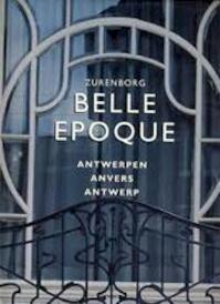 Belle epoque - Zurenborg - Antwerpen/Anvers/Antwerp (ISBN 9789053250556)