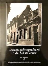 Leuven gefotografeerd in de XXste eeuw - Pierre de Craan